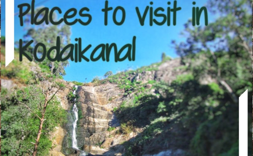 10 Places to visit in Kodaikanal